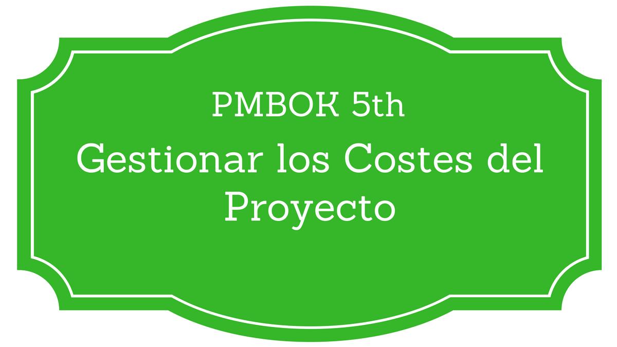 7. Gestión de los Costos del Proyecto - Project Management | Gladys ...