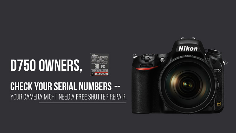 Nikon Recalls the D750 Again For The Same Shutter Issue