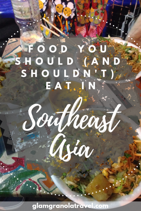 Foodie Travel tips | Food You Should (and Shouldn't) Eat in Southeast Asia