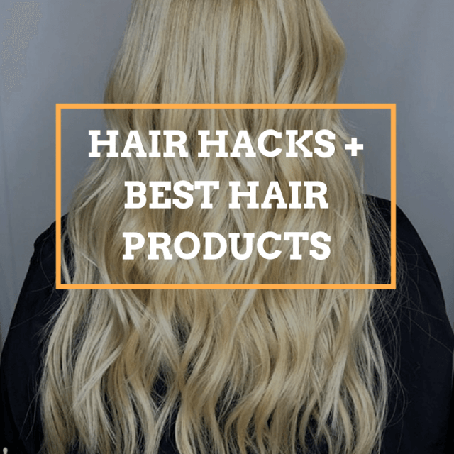 Surprising Healthy Hair Hacks + Best Hair Products