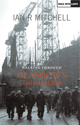 a walk through glasgow's industrial past
