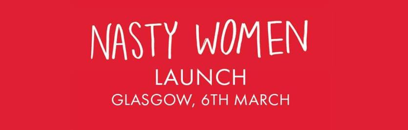 nasty women launch glasgow 6 march waterstones argyle st