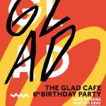 The Glad Cafe, 6th birthday celebration