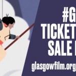 Tickets on Sale Glasgow Film Festival 2019