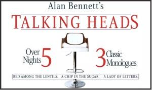 alan bennet's talking heads
