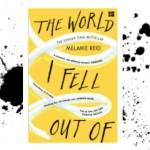 The World I Fell Out Of - Melanie Reid