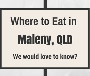 Where to Eat in Maleny and Montville