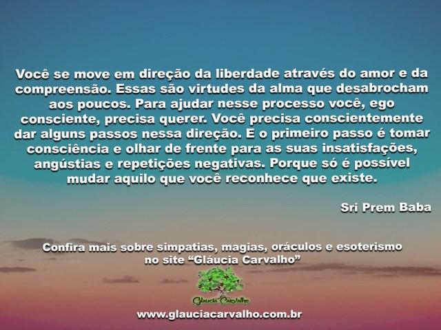 Você se move em direção da liberdade através do amor...