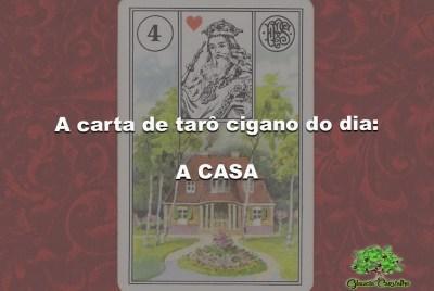 A carta de tarô cigano do dia: A CASA
