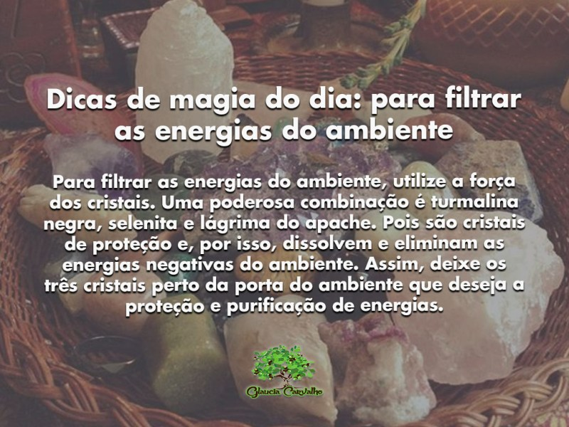 Dicas de magia do dia: para filtrar as energias do ambiente