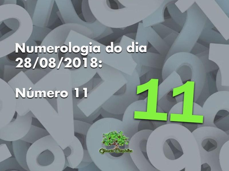Numerologia do dia 28/08/2018: O Número 11