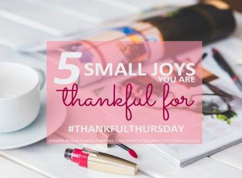 5 Small Joys I am Thankful For…