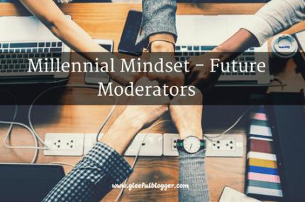 Understanding Millennial Mindset – Future Moderators