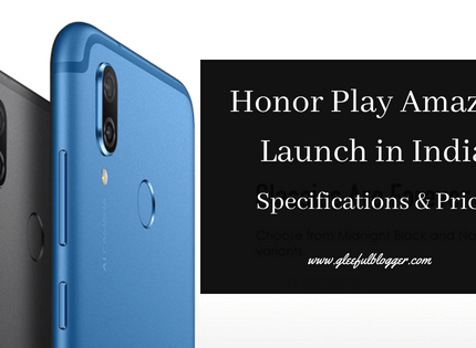 Honor Play Launched in India Exclusively on Amazon
