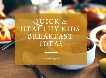 Easy and Quick Kid-Friendly Breakfast Ideas