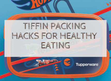 Tiffin Packing Hacks – Appealing and Nutritious