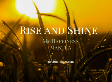 Rise and Shine – #BlogchatterA2Z