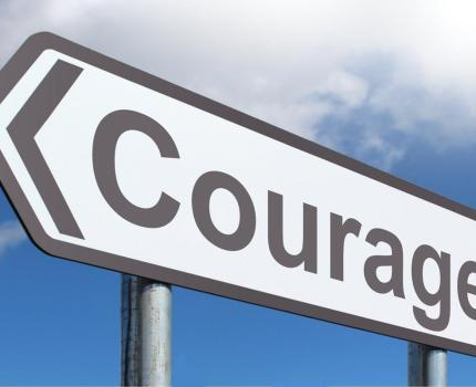 It takes Courage to be Happy