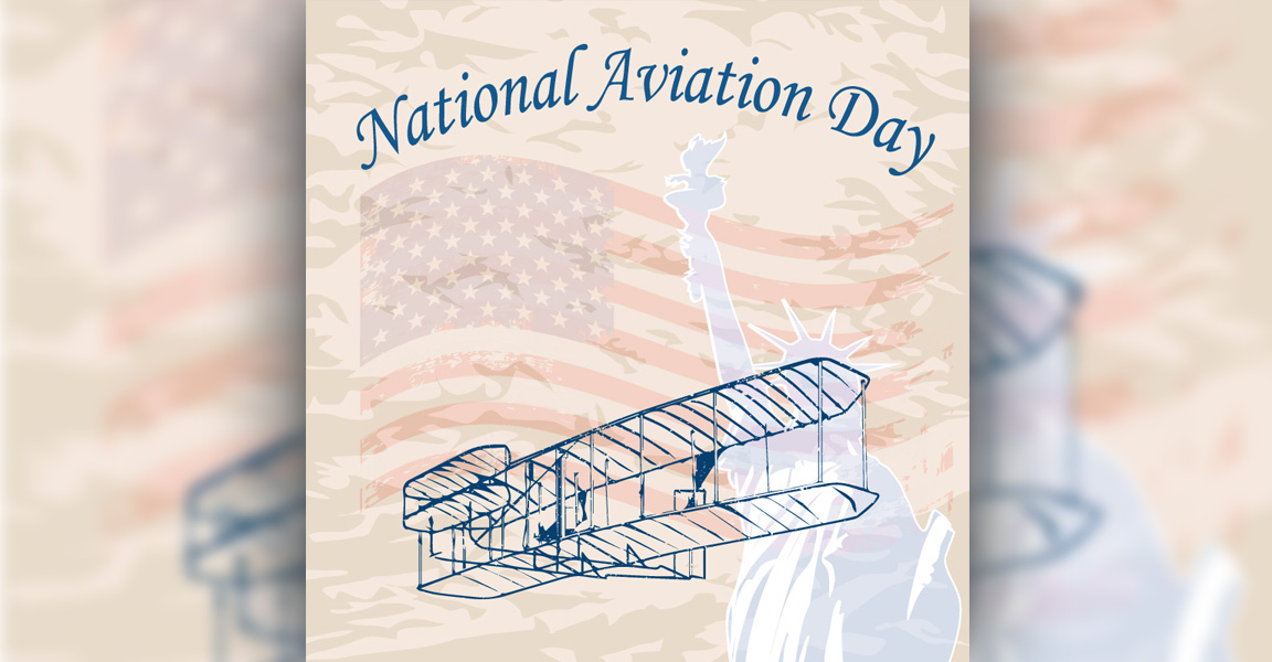 National Aviation Day From Orville Wright to Space Flight A Celebration of Aviation