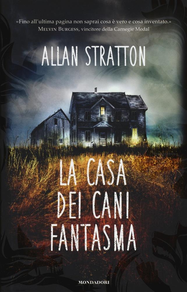 La casa dei cani fantasma  Allan Stratton  Gli Amanti