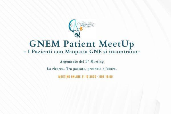 GNEM Patient MeetUp – La Ricerca nella Miopatia GNE (GNE Myopathy)