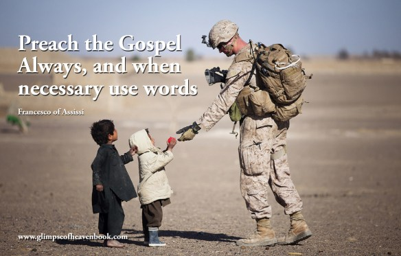 Preach the Gospel Always, and when necessary use words Preach the gospel always soldier-military-uniform-american Francesco of Assissi