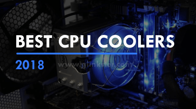 Best CPU Coolers 2018 | Top Air & Liquid Coolers for Your PC