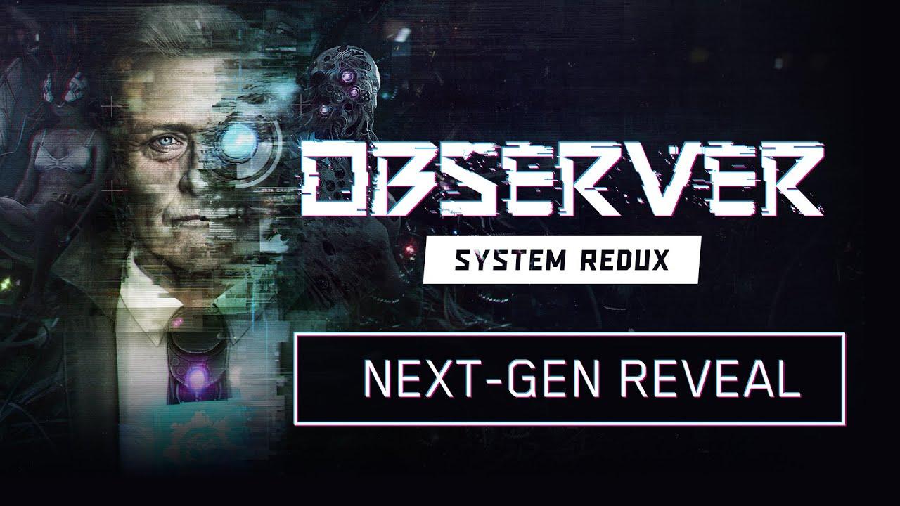 Observer: System Redux PS5 Xbox Series X next-Gen