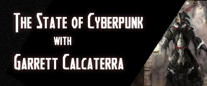 The State of Cyberpunk – Garrett Calcaterra