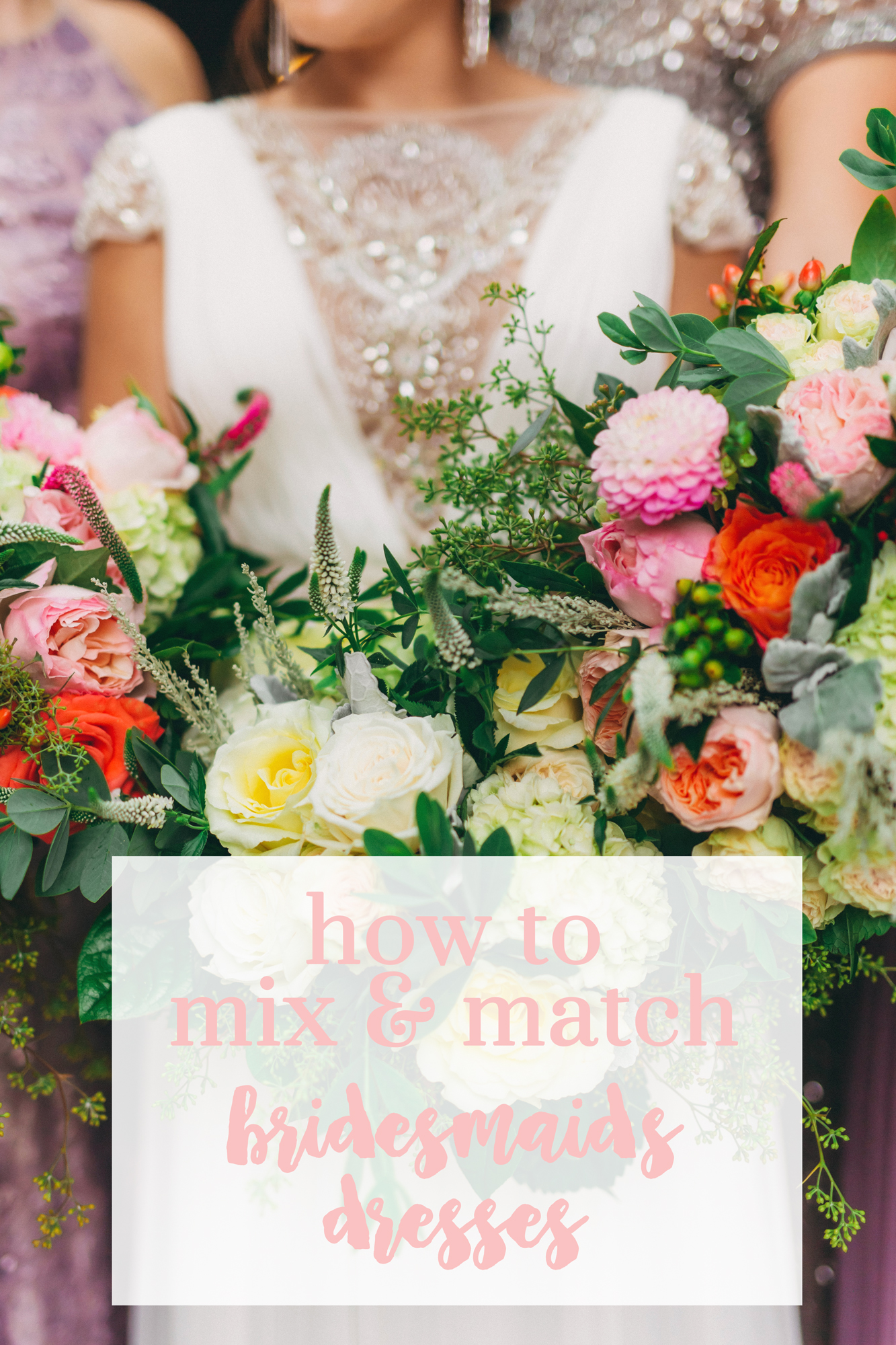 How to mix & match bridesmaids dresses / Mix & Match Bridesmaids Dresses