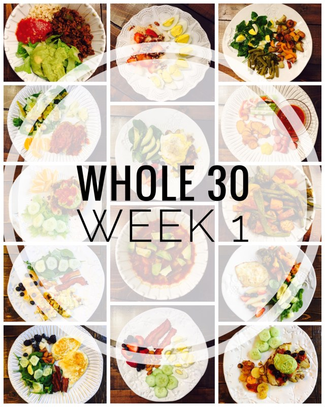 Whole 30 Week 1 Meals, Tips and Favorite Products