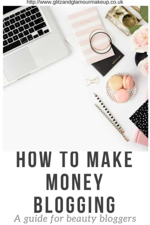 how to make money blogging a guide for beauty bloggers (1)