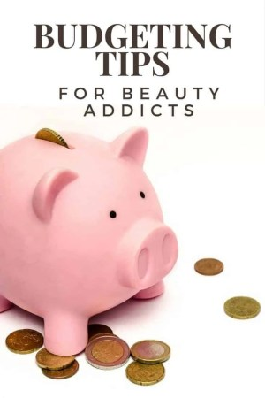 budgeting tips for beauty addicts
