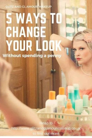 5 ways to change your look without spending a penny