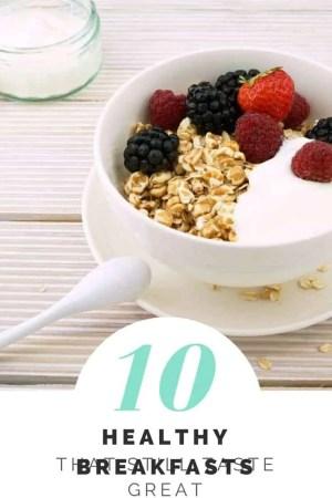 10 healthy breakfasts that still taste great
