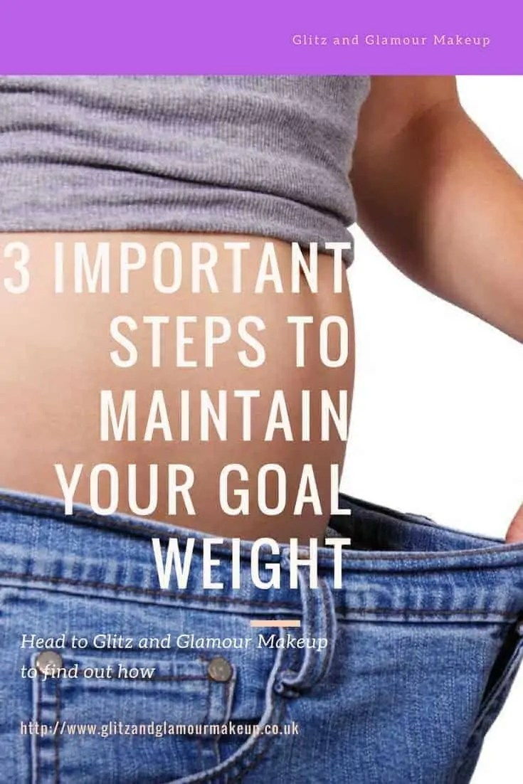 3 important steps to maintain your goal weight