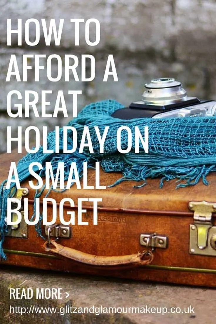 how to afford a great holiday on a small budget
