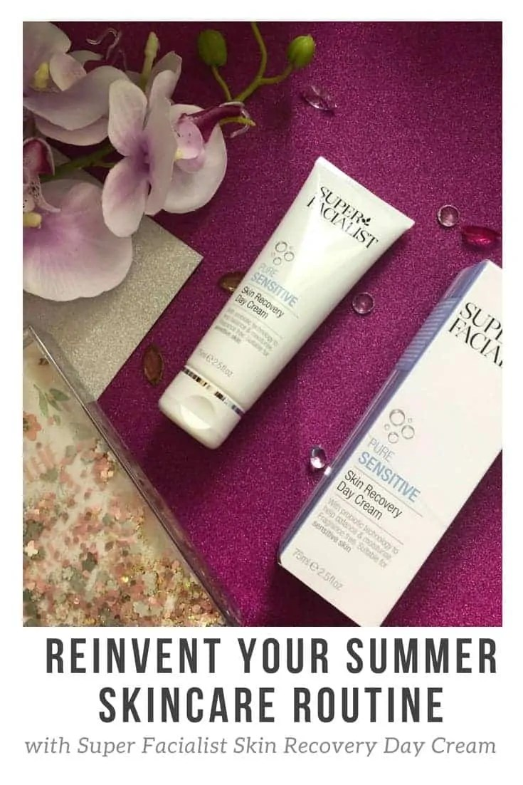 reinvent your summer skincare routine with super facialist skin recovery day cream