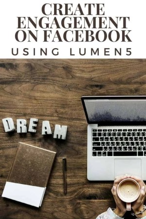 create engagement on facebook using lumen5