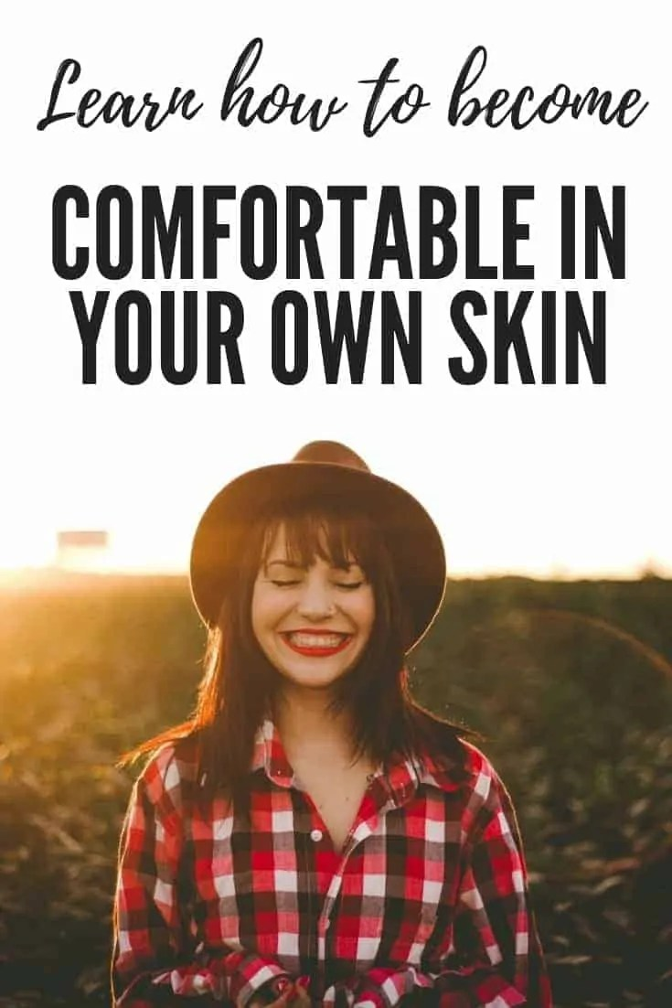 Learn how to become comfortable in your own skin