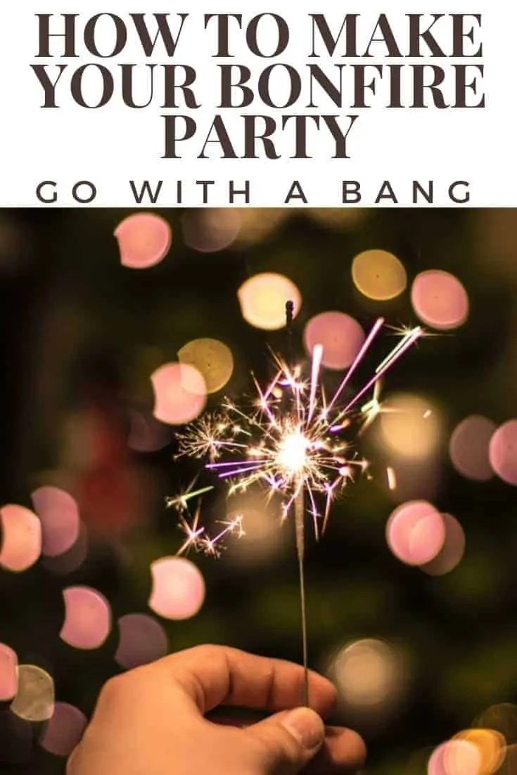 how to make your bonfire party go with a bang