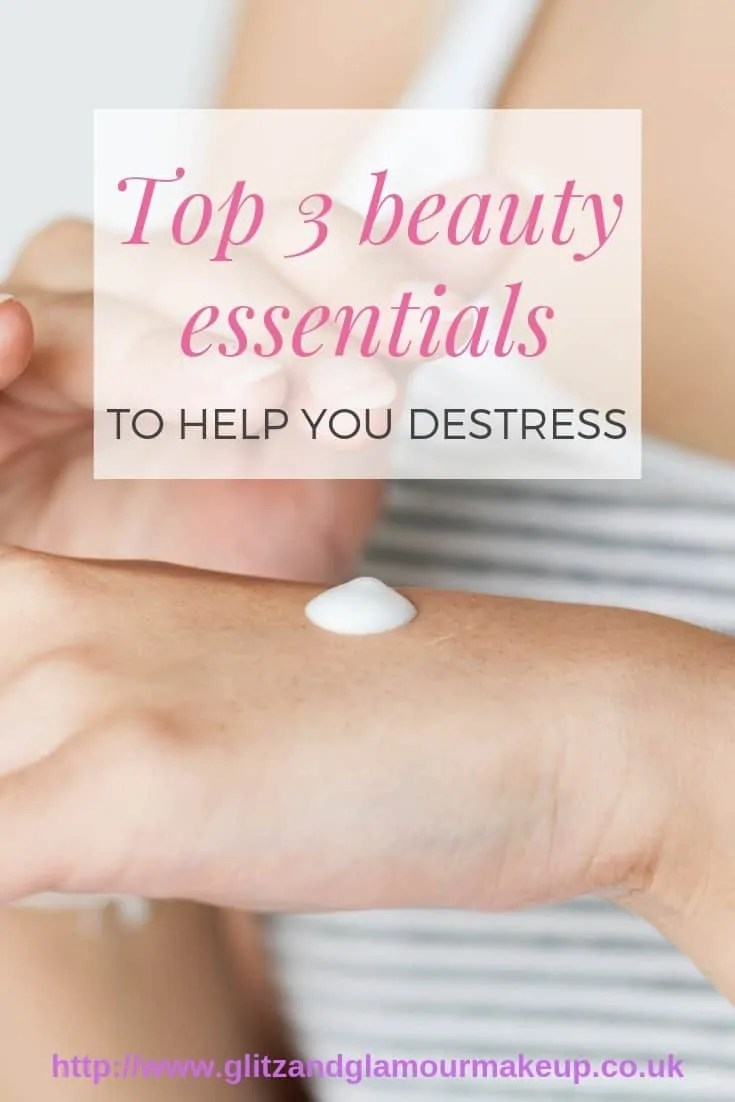 top 3 beauty essentials to help you destress