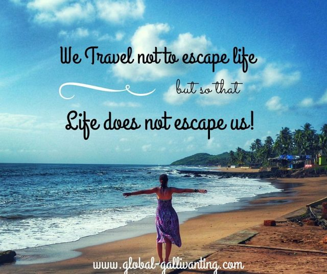 We Travel not to escape life travel quote