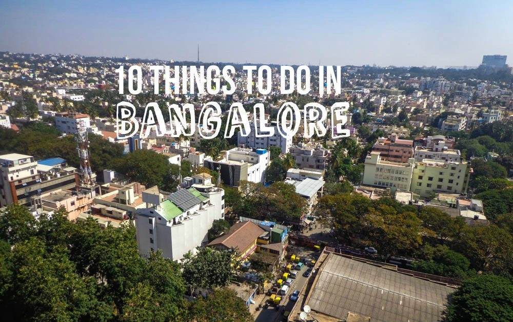 10 Things To Do In Bangalore