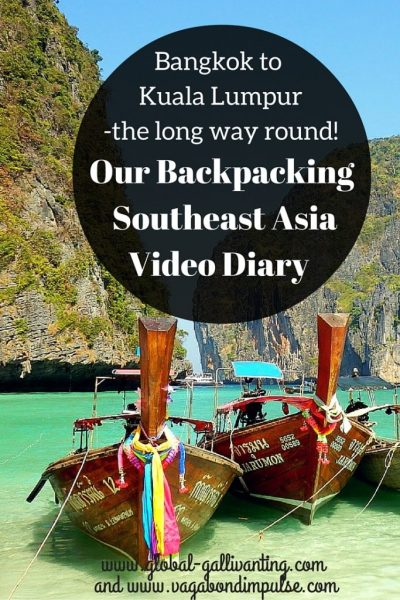 Bangkok to Kuala Lumpur -the long way round! Our Backpacking Southeast Asia Video Diary