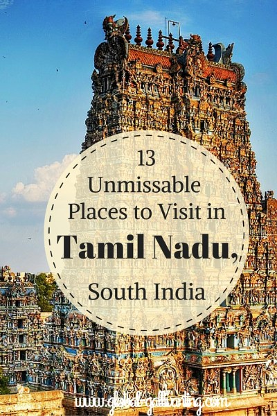 13 of the best places to visit in Tamil Nadu that you simply can't miss
