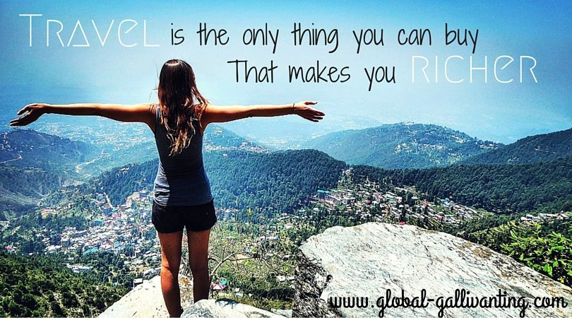 Travel is the only thing you can buy that makes you richer