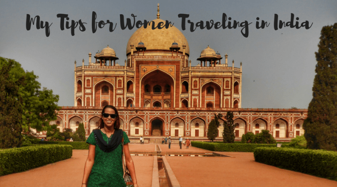 My Top Tips for Solo Females and Women Traveling in India - Global