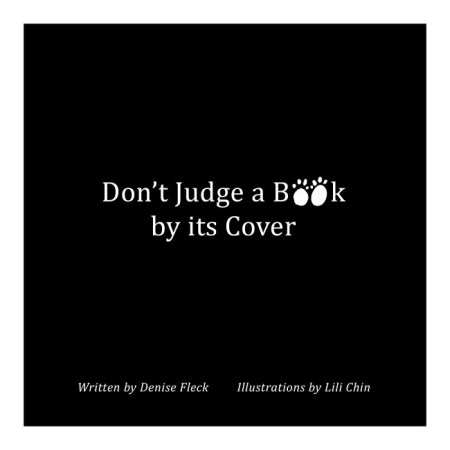 """Don't Judge a Book by its Cover"" uses its cover to highlight the meaning of the book. Photo Credit: Denis Fleck"