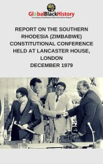REPORT ON THE SOUTHERN RHODESIA (ZIMBABWE) CONSTITUTIONAL CONFERENCE HELD AT LANCASTER HOUSE, LONDONDECEMBER 1979